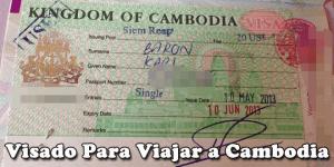 Visado Camboya 2016. Todo lo que Necesitas Saber.