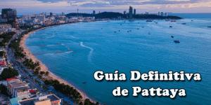 Guía de Pattaya Tailandia – Una Lugar con Mucho por Descubrir