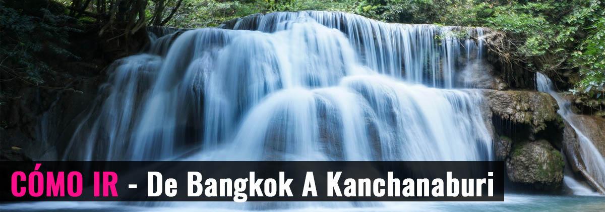ómo ir - De Bangkok a Kanchanaburi