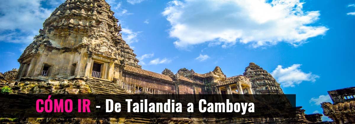 Cómo ir - De Tailandia a Camboya
