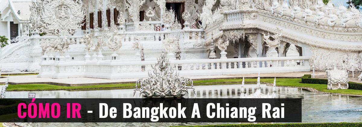 Cómo ir- De Bangkok a Chiang Rai
