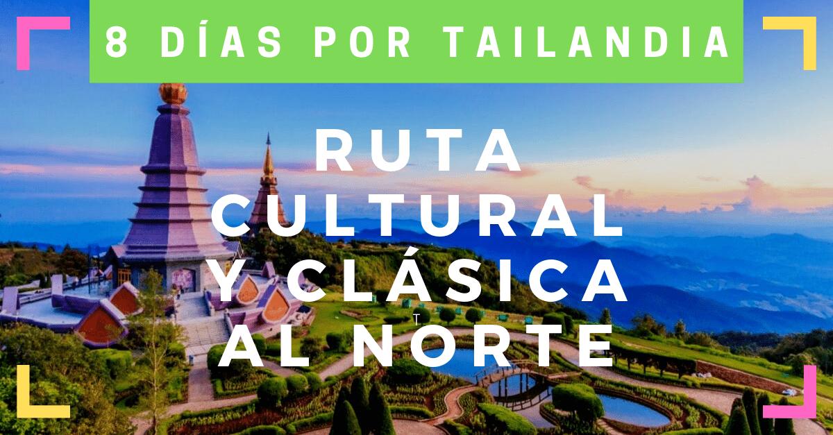 ruta_cultural_y_clasica_de_8_dias_al_norte_de_tailandia
