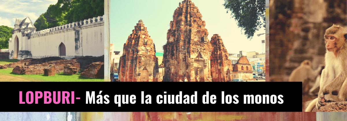 Lopburi- Más que la ciudad de los monos